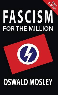 Fascism for the Million by Oswald Mosley image