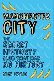 Manchester City by Mike Devlin