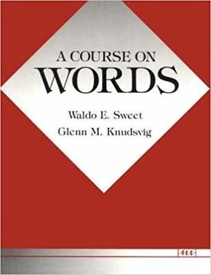 A Course on Words by Waldo E Sweet