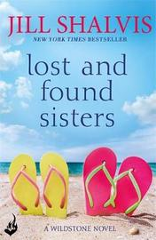 Lost and Found Sisters: Wildstone Book 1 by Jill Shalvis