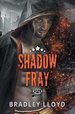 Shadow Fray by Bradley Lloyd