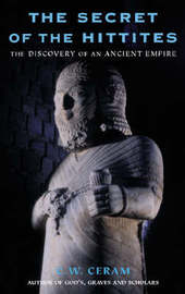 The Secret of the Hittites by C.W. Ceram image