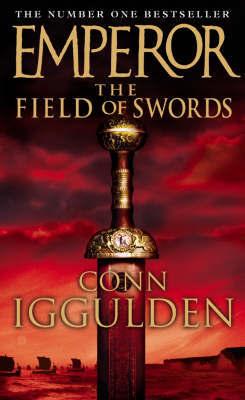 The Field of Swords (Emperor #3) by Conn Iggulden