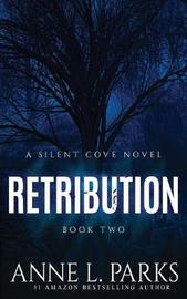 Retribution by Anne L Parks
