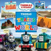 Thomas and the Trains of the World by Thomas & Friends
