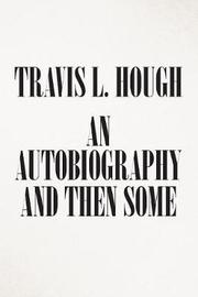 An Autobiography and Then Some by Travis L Hough image