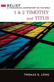 1 & 2 Timothy and Titus by Thomas G. Long image