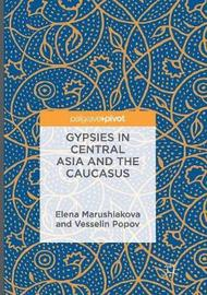 Gypsies in Central Asia and the Caucasus by Elena Marushiakova