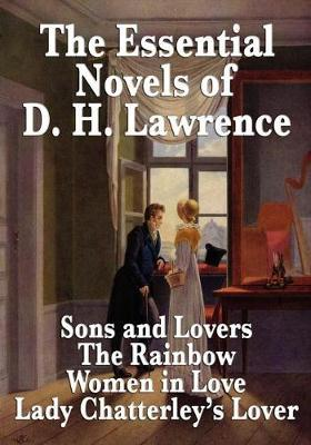 The Essential Novels of D. H. Lawrence by D.H. Lawrence