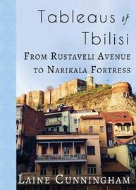 Tableaus of Tbilisi by Laine Cunningham