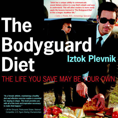 The Bodyguard Diet by Iztok Plevnik image