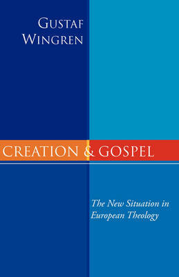 Creation and Gospel by Gustaf Wingren image