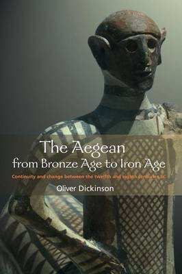 The Aegean from Bronze Age to Iron Age by Oliver Dickinson image