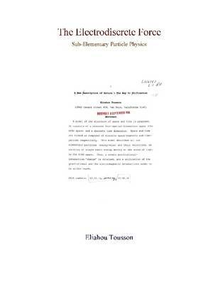 The Electrodiscrete Force (Sub-Elementary Particle Physics) by Eliahou Tousson image