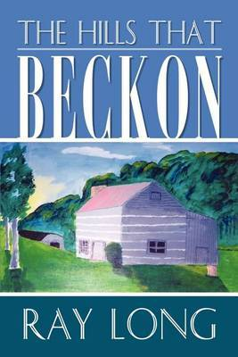 The Hills That Beckon by Ray Long
