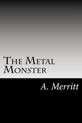 The Metal Monster by A Merritt image