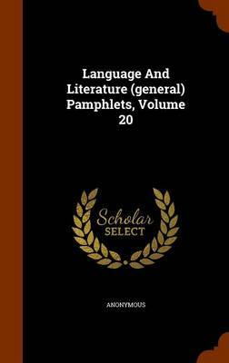 Language and Literature (General) Pamphlets, Volume 20 by * Anonymous