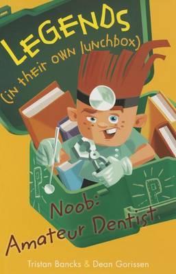 Noob: Amateur Dentist by Tristan Bancks image