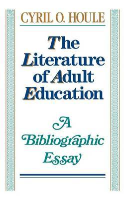 The Literature of Adult Education by Houle