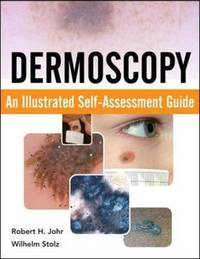 Dermoscopy: An Illustrated Self-Assessment Guide by Robert H. Johr image