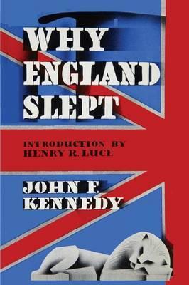 Why England Slept by John F. Kennedy by John F Kennedy