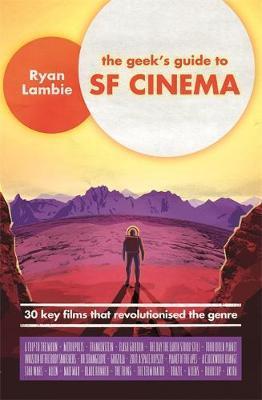 The Geek's Guide to SF Cinema by Ryan Lambie image