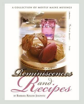 Reminiscences and Recipes by Barbara Rogers Jolovitz