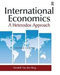 International Economics: A Heterodox Approach by Hendrik Van Den Berg image