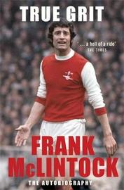 True Grit by Frank McLintock