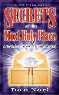 Secrets of the Most Holy Place Volume 1 by Don Nori image