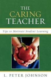 The Caring Teacher by Peter L. Johnson image