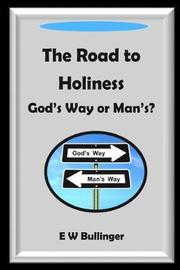 The Road to Holiness by E.W. Bullinger