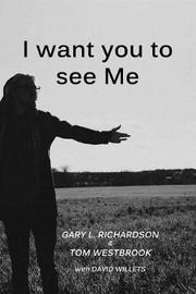 I Want You to See Me by Tom Westbrook