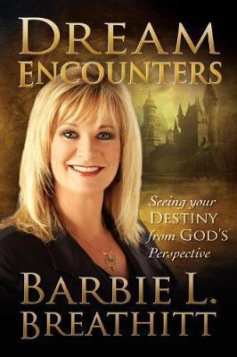 Dream Encounters by Barbie L Breathitt