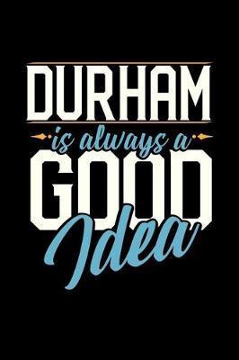 Durham Is Always a Good Idea by Dennex Publishing
