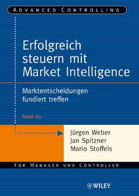 Erfolgreich Steuern Mit Market Intelligence: Marktentscheidungen Fundiert Treffen by Jan Spitzner image