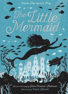 The Little Mermaid Classic Pop-up and Play by Hans Christian Andersen