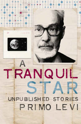A Tranquil Star: Unpublished Stories by Primo Levi image