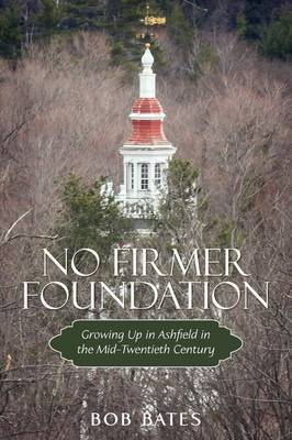 No Firmer Foundation by Bob Bates