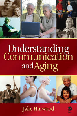 Understanding Communication and Aging by Jake Harwood