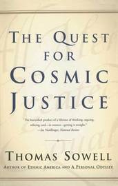 Quest for Cosmic Justice, the by Sowell