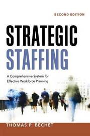 Strategic Staffing by Thomas P Bechet