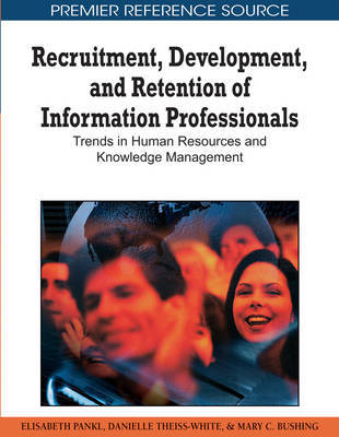 Recruitment, Development, and Retention of Information Professionals image