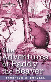 The Adventures of Paddy the Beaver by Thornton W.Burgess