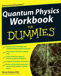Quantum Physics Workbook For Dummies by Steven Holzner image