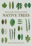 Field Guide to New Zealand's Native Trees by John Dawson