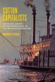 Cotton Capitalists by Michael R. Cohen