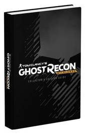 Tom Clancy's: Ghost Recon Wildlands - Official Prima Games Collector's Edition Guide by David Hodgson