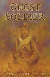 Ghost Soldier by Elaine Marie Alphin