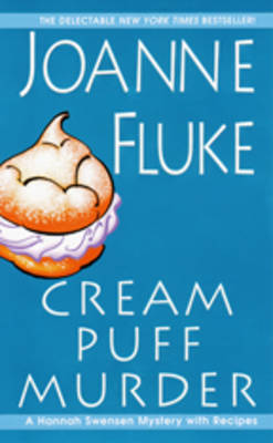 Cream Puff Murder: A Hannah Swensen Mystery with Recipes by Joanne Fluke